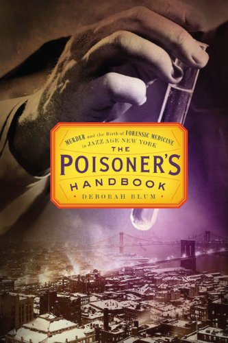 9781594202438: The Poisoner's Handbook: Murder and the Birth of Forensic Medicine in Jazz Age New York