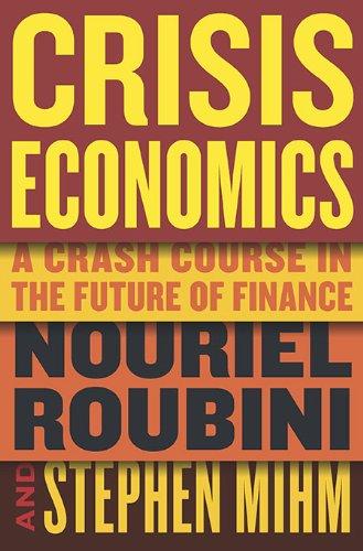 9781594202506: Crisis Economics: A Crash Course in the Future of Finance