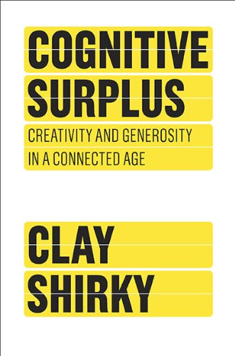 9781594202537: Cognitive Surplus: Creativity and Generosity in a Connected Age