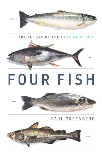 9781594202568: Four Fish: The Future of the Last Wild Food