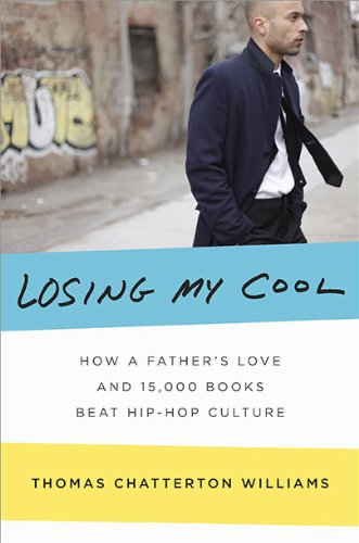 9781594202636: Losing My Cool: How a Father's Love and 15,000 Books Beat Hip-hop Culture