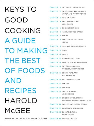 9781594202681: Keys to Good Cooking: A Guide to Making the Best of Foods and Recipes