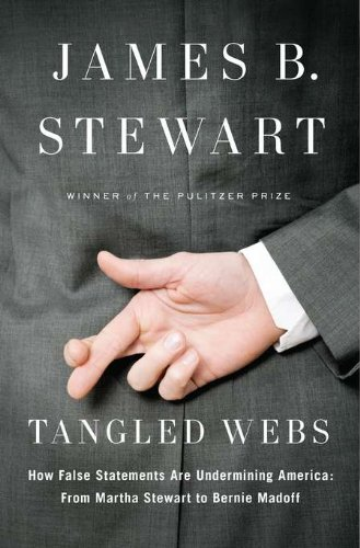 9781594202698: Tangled Webs: How False Statements are Undermining America: From Martha Stewart to Bernie Madoff