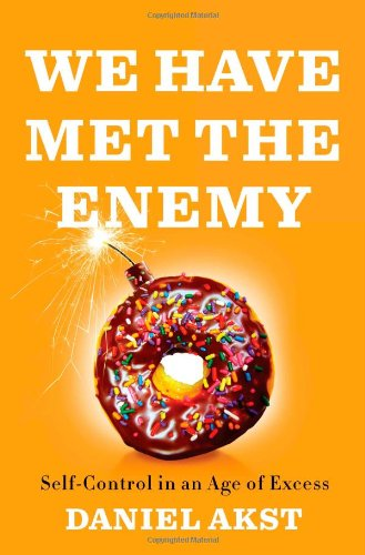 9781594202810: We Have Met the Enemy: Self-Control in an Age of Excess