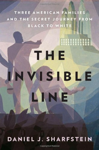 9781594202827: The Invisible Line: Three American Families and the Secret Journey from Black to White