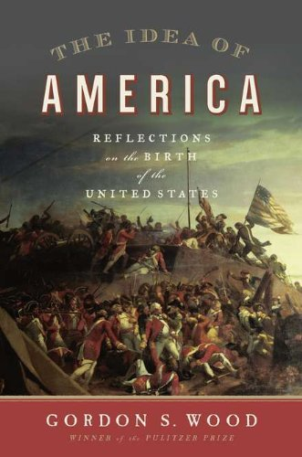 9781594202902: The Idea of America: Reflections on the Birth of the United States