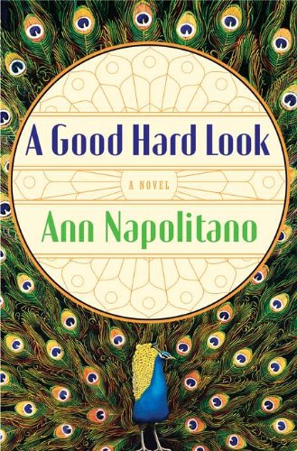 A Good Hard Look: A Novel [Signed First Edition]