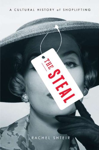 9781594202971: The Steal: A Cultural History of Shoplifting