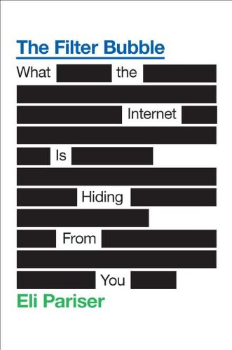 9781594203008: The Filter Bubble: What the Internet Is Hiding from You