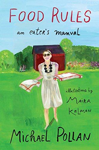 Food Rules: An Eater's Manual: Pollan, Michael; Kalman, Maira