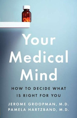 9781594203114: Your Medical Mind: How to Decide What Is Right for You