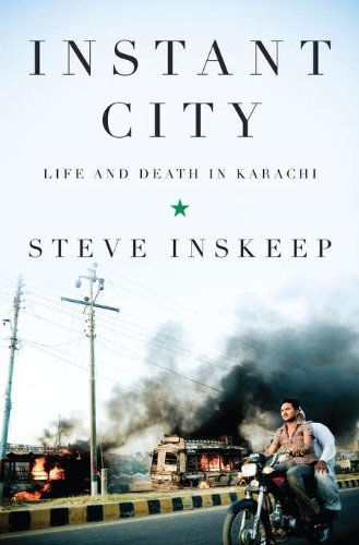 9781594203152: Instant City: Life and Death in Karachi