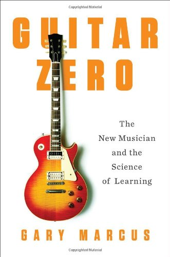 9781594203176: Guitar Zero: The New Musician and the Science of Learning