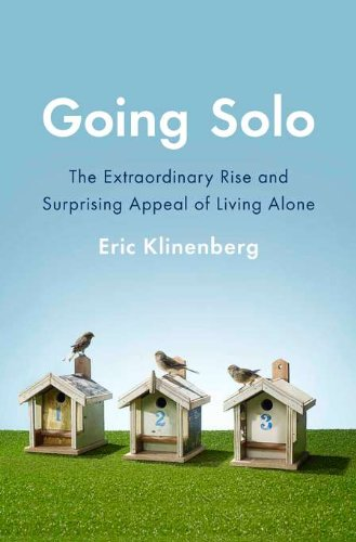 9781594203220: Going Solo: The Extraordinary Rise and Surprising Appeal of Living Alone