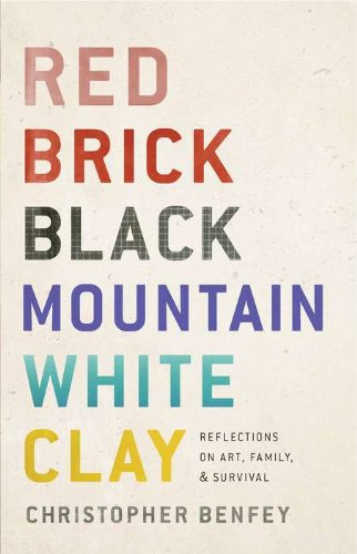 Red Brick, Black Mountain, White Clay: Reflections on Art, Family, and Survival: Benfey, ...