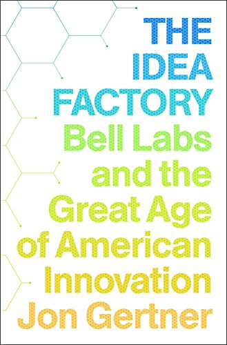 9781594203282: The Idea Factory: Bell Labs and the Great Age of American Innovation