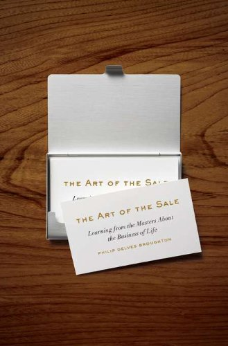 9781594203329: The Art of the Sale: Learning from the Masters About the Business of Life