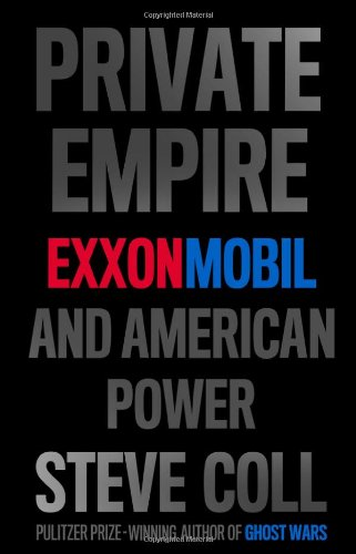 Private Empire: ExxonMobil and American Power (SIGNED)