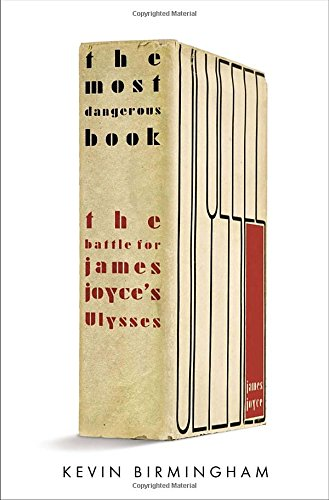 9781594203367: The Most Dangerous Book: The Battle for James Joyce's Ulysses