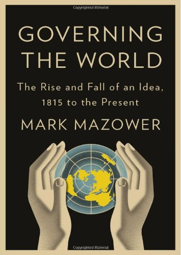 9781594203497: Governing the World: The History of an Idea