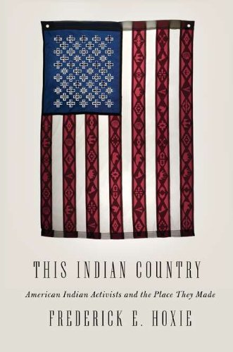 9781594203657: This Indian Country: American Indian Activists and the Place They Made (Penguin History American Life)