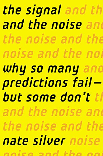 9781594204111: The Signal and the Noise: Why Most Predictions Fail--but Some Don't