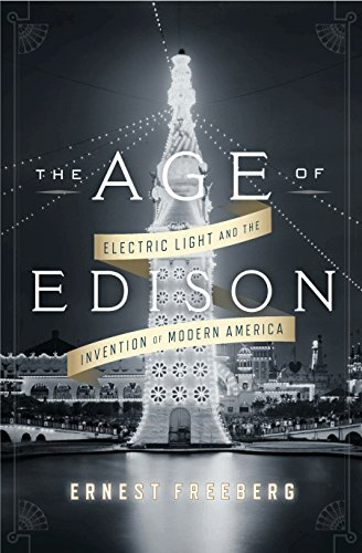 The Age of Edison: Electric Light and the Invention of Modern America * SIGNED ** - FIRST EDITION -