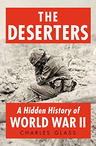 9781594204289: The Deserters: A Hidden History of World War II