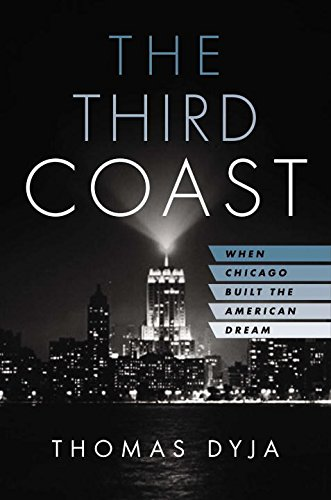 9781594204326: The Third Coast: When Chicago Built the American Dream