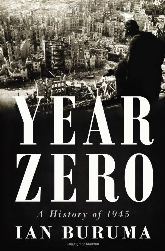 Year Zero: A History of 1945 (Ala Notable Books for Adults)