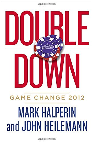 9781594204401: Double Down: Game Change 2012