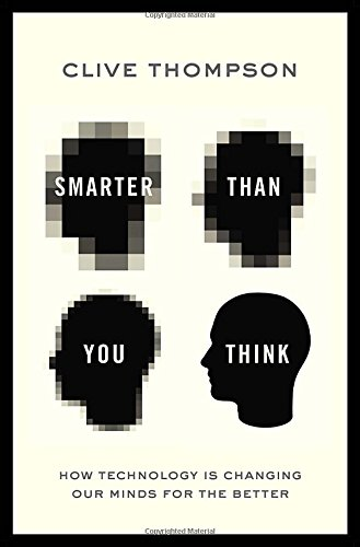 9781594204456: Smarter Than You Think: How Technology is Changing Our Minds for the Better
