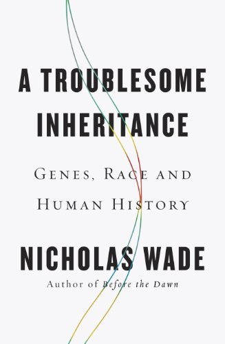 9781594204463: A Troublesome Inheritance: Genes, Race and Human History