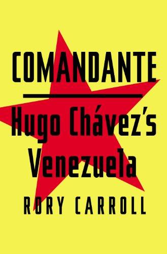 9781594204579: Comandante: Hugo Chavez's Venezuela