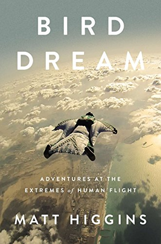 9781594204654: Bird Dream: Adventures at the Extremes of Human Flight