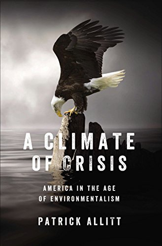 9781594204661: A Climate of Crisis: America in the Age of Environmentalism (Penguin History of American Life)