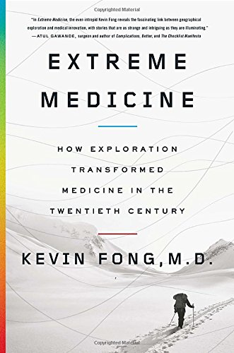 9781594204708: Extreme Medicine: How Exploration Transformed Medicine in the Twentieth Century