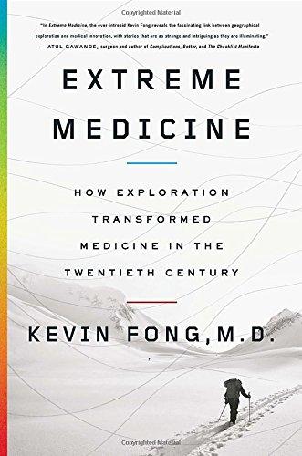 9781594204708: Extreme Medicine: How Exploration Transformed Medicine in the Twentieth Century