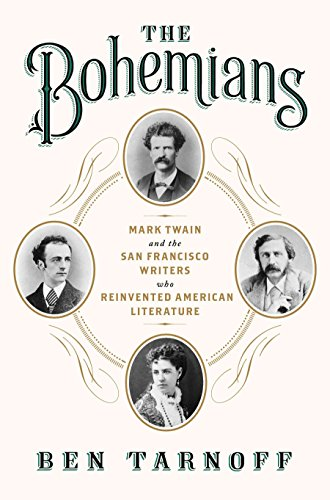 9781594204739: The Bohemians: Mark Twain and the San Francisco Writers Who Reinvented American Literature
