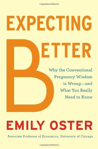 9781594204753: Expecting Better: How to Fight the Pregnancy Establishment with Facts