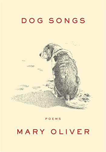 Dog Songs: Poems (Signed First Edition): Oliver, Mary