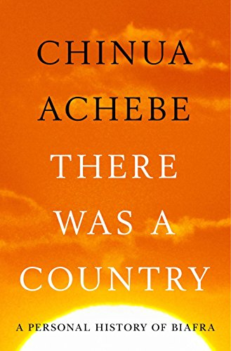 9781594204821: There Was a Country: A Personal History of Biafra