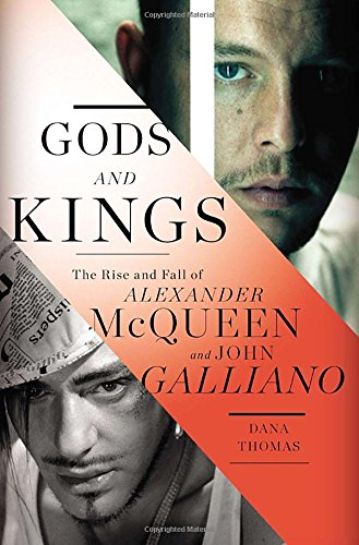 9781594204944: Gods and Kings: The Rise and Fall of Alexander McQueen and John Galliano
