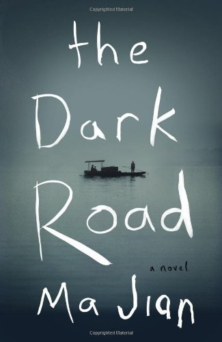 The Dark Road: A Novel (1594205027) by Ma Jian