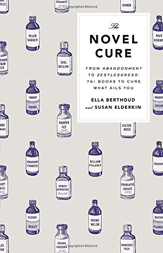 9781594205163: The Novel Cure: From Abandonment to Zestlessness: 751 Books to Cure What Ails You