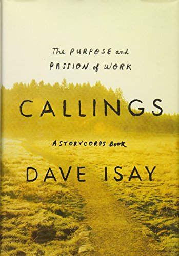 9781594205187: Callings: The Purpose and Passion of Work (A StoryCorps Book)