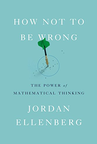 9781594205224: How Not to Be Wrong: The Power of Mathematical Thinking