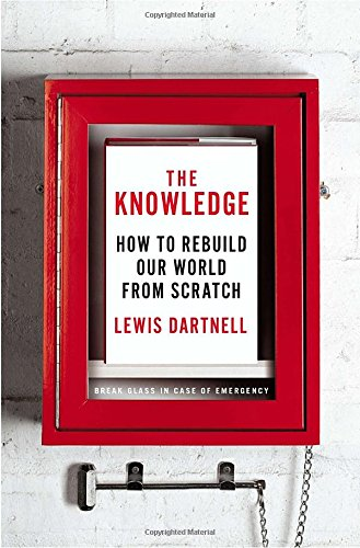 9781594205231: The Knowledge: How to Rebuild Our World from Scratch