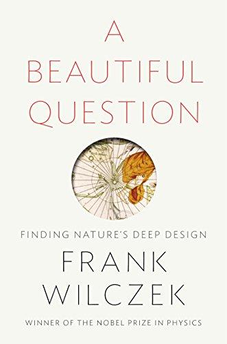 9781594205262: A Beautiful Question: Finding Nature's Deep Design