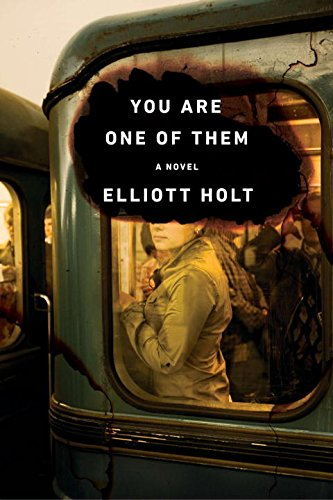 You Are One Of Them (Signed First Edition): Elliott Holt